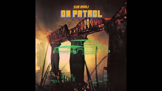 Sun Araw - On Patrol [Full album]