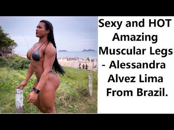 Sexy and HOT Amazing Muscular Legs - Alessandra Alvez Lima From Brazil 12