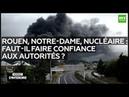 Interdit d'interdire Rouen Notre Dame nucléaire faut il faire confiance aux autorités