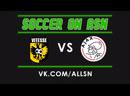 Eredivisie | Vitesse VS Ajax