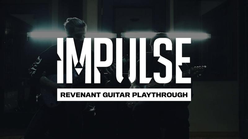 Impulse - Revenant (Guitar Playthrough)