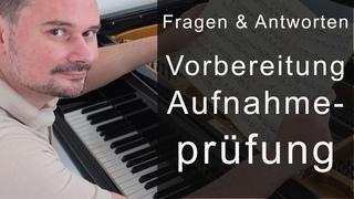 Vorbereitung auf die Aufnahmeprüfung an einer Musikhochschule - Fragen & Antworten von Torsten Eil