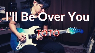 [TOTO] I'll Be Over You- guitar cover by Vinai T (2021)