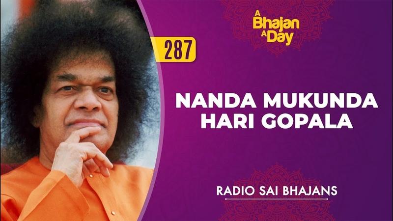 287 Nanda Mukunda Hari Gopala Radio Sai Bhajans