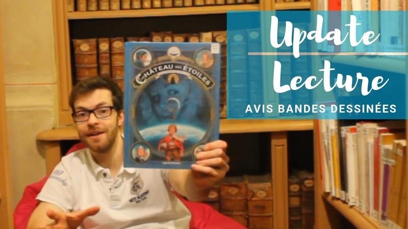 📖Update Lecture | Pourquoi lire le cycle de Bandes dessinées Le chateau des étoiles dAlex Alice