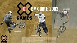 BMX Dirt Comp 2003: X GAMES THROWBACK | World of X Games
