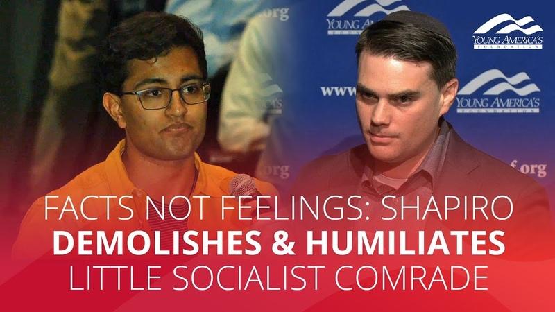 FACTS NOT FEELINGS Shapiro demolishes humiliates little socialist comrade