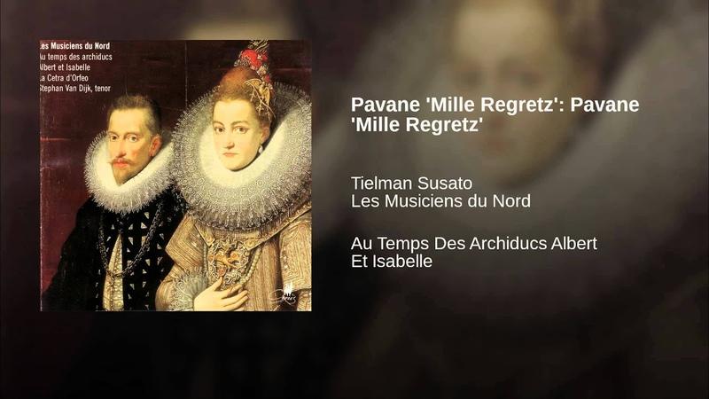 Pavane 'Mille Regretz' Pavane 'Mille Regretz'
