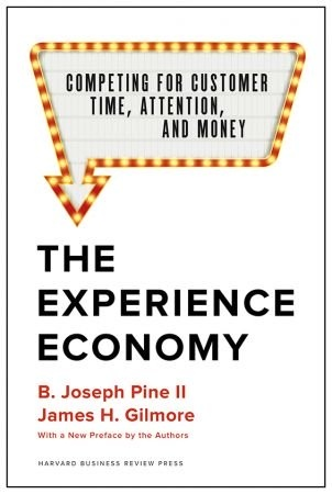 Experience Economy  With a New Preface by the Authors - B. Joseph Pine II