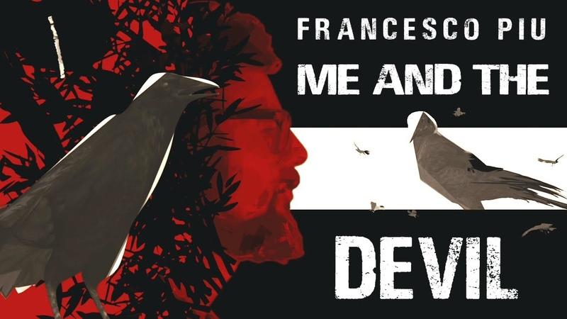 Me and the devil - Francesco Piu (official music video)