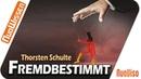 Fremdbestimmt 120 Jahre Lügen und Täuschungen Thorsten Schulte