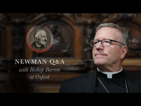 Bishop Barron QA on St. John Henry Newman's Life, Theology, and Books (from Oxford, England)