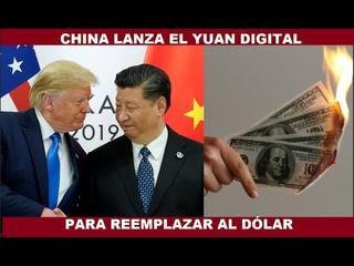 CHINA LANZA EL YUAN DIGITAL PARA REEMPLAZAR AL DÓLAR ESTADOUNIDENSE