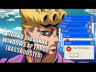 Giorno theme on windows xp error (bassboosted)