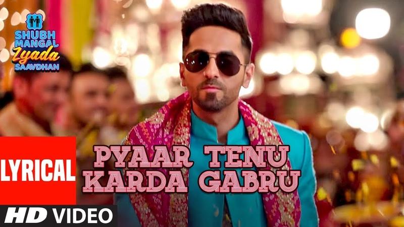 LYRICAL Pyaar Tenu Karda Gabru | Shubh Mangal Zyada Saavdhan | Ayushmann K Jeetu |Yo Yo Honey Singh