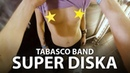 TABASCO BAND Super Diska