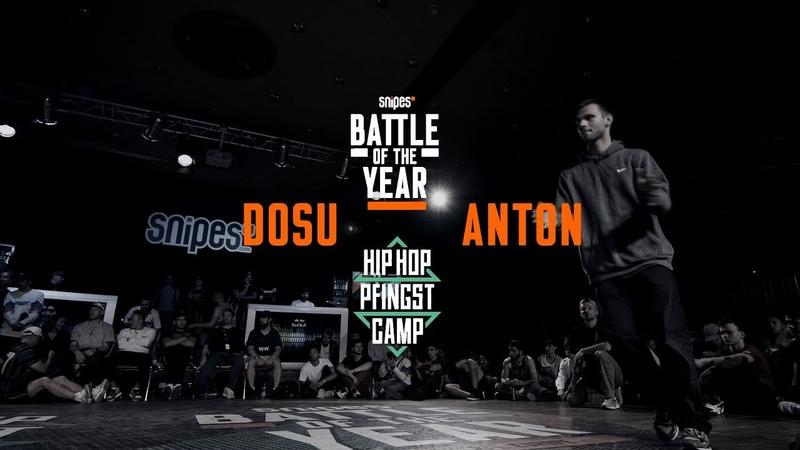 Dosu vs Anton 1vs1 Top 8 Hip Hop Pfingstcamp X Snipes BOTY CE 2019