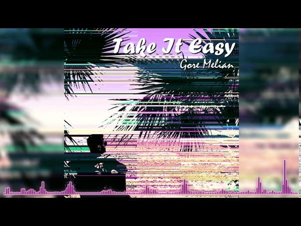 Gore Melian - Take It Easy