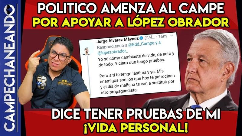 ¡AYUDEN POR FAVOR! CAMPECHANEANDO RECIBE AMENAZA DE POLÍTICO POR APOYAR A AMLO