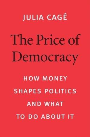 The Price of Democracy - Julia Cage