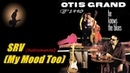 Otis Grand SRV My Mood Too Kostas A~171