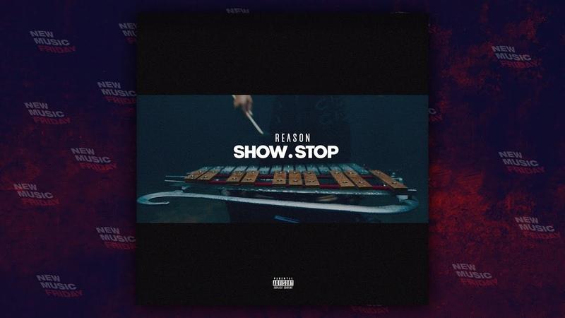REASON - Show Stop