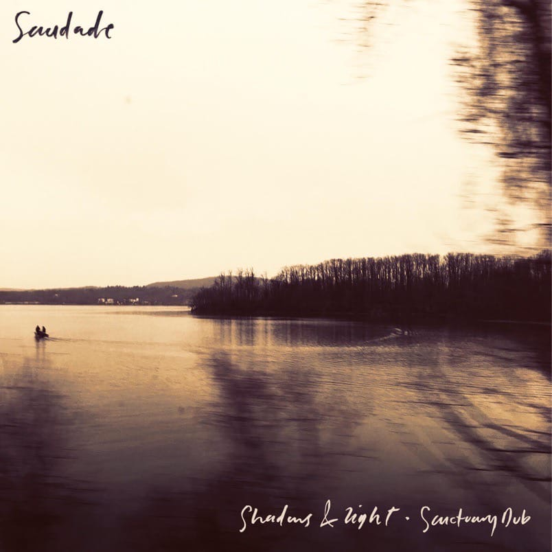 Saudade - Shadows & Light / Sanctuary Dub (EP)