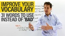 Vocabulary Learn 31 words to use instead of 'BAD'