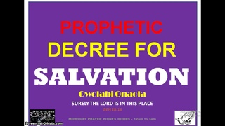 Prophetic Decree For SALVATION
