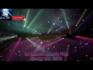 DJ Ricardo Miranda High Energy  Mix 2016