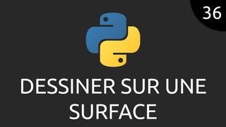Python #36 - dessiner sur une Surface