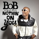 B.o.B feat. Bruno Mars - Nothin' on You (feat. Bruno Mars)