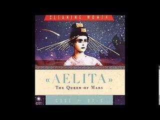 Cleaning Women - Aelita: The Queen of Mars (Full Album 2004)