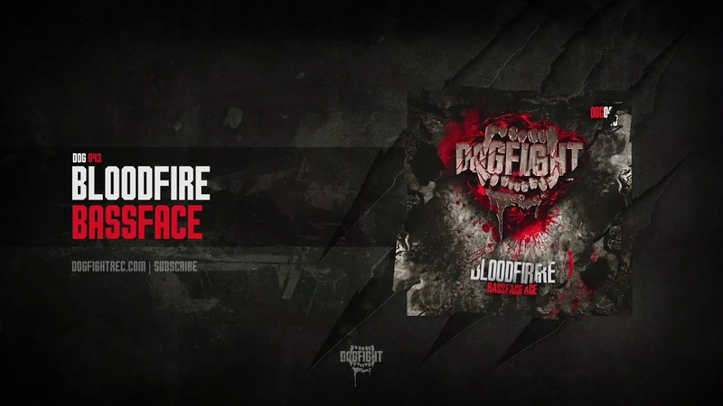 [DOG043] Bloodfire - Bassface
