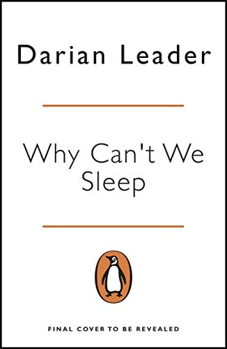 Why Can't We Sleep Understanding our sleeping and sleepless minds