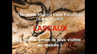 LASCAUX: The Most-Visited Cave Paintings in the World!