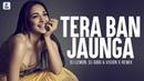 Tera Ban Jaunga Remix DJ Lemon, Dj Abbi Vision X Kabir Singh Shahid Kapoor Kiara Advani