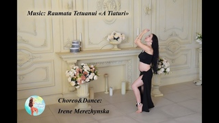 "Tahitian dance ""A Tiaturi"" by Irene Merezhynska, music Raumata Tetuanui"