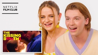 Joey King & Joel Courtney React To The Kissing Booth 3 Trailer | Netflix