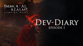 Immortal Realms: Vampire Wars - Dev-Diary Ep.1 (US)