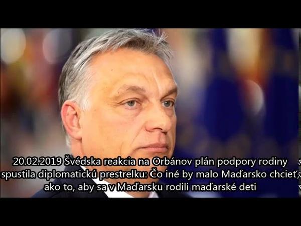 20.02.2019 Švédska reakcia na Orbánov plán podpory rodiny spustila diplomatickú prestrelku