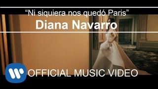 Diana Navarro - Ni siquiera nos quedó Paris (Videoclip Oficial)