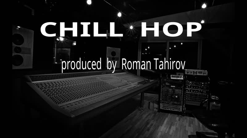 Chill Hop produced by Roman Tahirov
