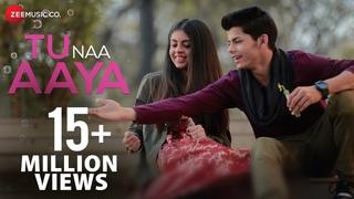 Tu Naa Aaya   Official Music Video   Shyamoli Sanghi, Siddharth Nigam   Ravi Singhal