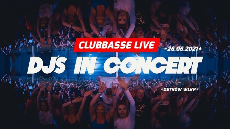★ CLUBBASSE LIVE DJ's IN CONCERT ★ Ostrów Wlkp 26 06 2021