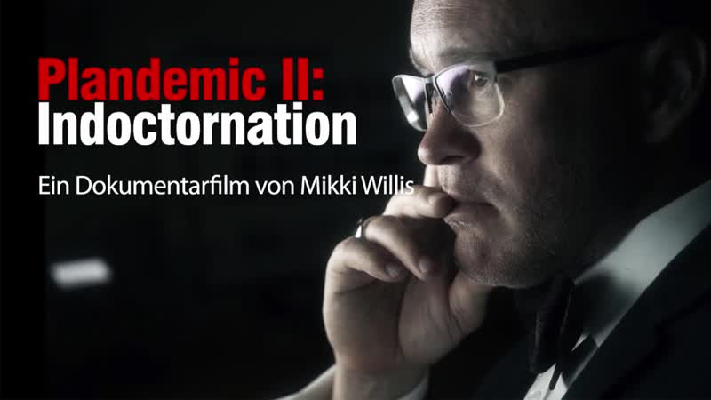 Plandemic II Indoctornation (weltweit zensiertes Video)