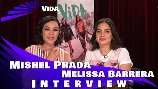 VIDA SEASON 2 - Melissa Barrera & Mishel Prada Interview