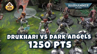 Играем  Warhammer 40K Drukhari VS Dark Angels 1250 pts